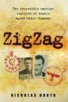 Zig Zag: The Incredible Wartime Exploits Of Double Agent Eddie Chapman - Nicholas Booth