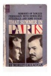 That Summer in Paris: Memories of Tangled Friendships with Hemingway, Fitzgerald, and Some Others - Morley Callaghan