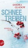 Schneetreiben: Kriminalroman - Sandra Gladow