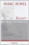 Selbstbetrachtungen - Marc Aurel, Otto Kiefer