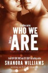 Who We Are - Shanora Williams