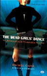 The Dead Girls' Dance (Morganville Vampires, Book 2) - Rachel Caine
