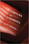 Stopping for Strangers - Daniel  Griffin