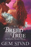 Breed True (Eclipse Hearts) - Gem Sivad