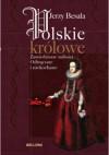 Polskie królowe. Zawiedzione miłości - Jerzy Besala