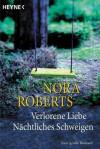 Verlorene Liebe / Nächtliches Schweigen (Brazen Virtue / Public Secrets) - Nora Roberts