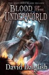 Blood of the Underworld (The Watcher's Blade, #1) - David Dalglish