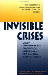 Invisible Crises: What Conglomerate Control Of Media Means For America And The World - Herbert Irving Schiller, George Gerbner, Hamid Mowlana