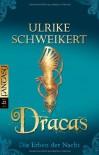 Die Erben der Nacht: Dracas - Ulrike Schweikert