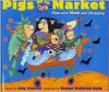 Pigs Go to Market: Halloween Fun with Math and Shopping - Amy Axelrod,  Sharon McGinley-Nally (Illustrator)