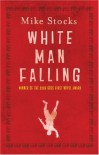 White Man Falling - Mike Stocks