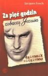 Za pięć godzin zobaczę Jezusa - Jacques Fesch