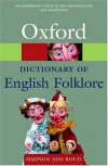 A Dictionary of English Folklore (Oxford Paperback Reference) - Jacqueline Simpson;Steve Roud