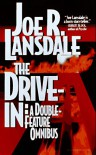 The Drive-In: A Double-Feature Omnibus - Joe R. Lansdale