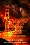 Samsons Sterbliche Geliebte (Scanguards Vampires) (German Edition) - Tina Folsom, Angela Thiem, Amy Sansome