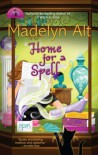 Home for a Spell  - Madelyn Alt