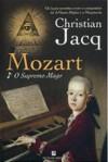 O Supremo Mago (Mozart, #1) - Christian Jacq