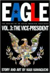Eagle:The Making Of An Asian-American President, Vol. 3: Vice President - Kaiji Kawaguchi