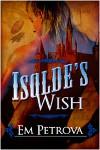 Isolde's Wish - Em Petrova