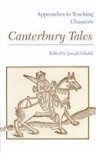 Approaches to Teaching Chaucer's Canterbury Tales (Approaches to Teaching Masterpieces of World Literature ; 1) - Joseph Gibaldi