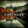 Carthage: A Novel (Audio) - Joyce Carol Oates