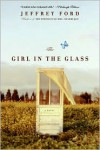 The Girl in the Glass - Jeffrey Ford