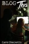 Blog This - Cami Checketts