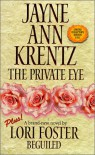 The Private Eye / Beguiled - Jayne Ann Krentz, Lori Foster