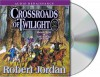 Crossroads of Twilight (Wheel of Time, #10) - Robert Jordan, Kate Reading, Michael Kramer