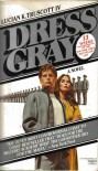 Dress Gray - Lucian K. Truscott IV