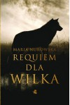 Requiem dla wilka (Polska wersja jezykowa) - Maria Nurowska