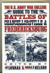 U.S. Army War College Guide to the Battles of Chancellorsville and Fredericksburg - Jay Luvaas, Harold W. Nelson, (U.S.) Army War College