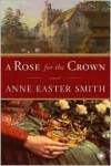 A Rose for the Crown - Anne Easter Smith