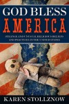God Bless America: Strange and Unusual Religious Beliefs and Practices in the United States - Karen Stollznow