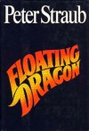 Floating Dragon - Peter Straub