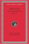 Metamorphoses (the Golden Ass), Volume II: Books 7-11 - Apuleius, J. Arthur Hanson