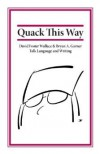 Quack This Way - Bryan A. Garner, David Foster Wallace