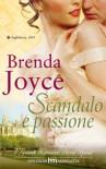 Scandalo e passione - Brenda Joyce