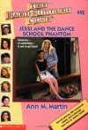 Jessi And The Dance School Phantom (The Baby-Sitters Club #42) - Nancy,  Warren,  Pat,  Neggers,  Carla,  Ellison,  Suzanne,  Chambers,  Ginger,  Martin