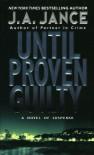 Until Proven Guilty (J. P. Beaumont Novel) - J. A. Jance