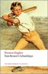 Tom Brown's Schooldays - Thomas Hughes,  Andrew Sanders (Editor)
