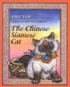 The Chinese Siamese Cat - Amy Tan, Gretchen Schields
