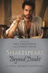 Shakespeare Beyond Doubt - Stanley Wells, Paul Edmondson