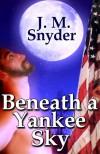 Beneath a Yankee Sky - J.M. Snyder