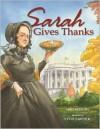 Sarah Gives Thanks: How Thanksgiving Became a National Holiday - Mike Allegra,  David Gardner (Illustrator)