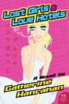 Lost Girls and Love Hotels: A Novel (P.S.) - Catherine Hanrahan