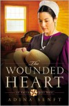 The Wounded Heart - Adina Senft