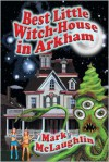 Best Little Witch-House in Arkham - Mark McLaughlin