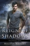 Reign of Shadows - Melissa Wright