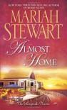 Almost Home - Mariah Stewart
